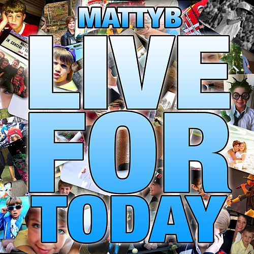 Play & Download Live for Today by Matty B | Napster