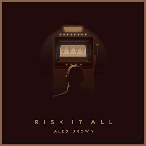 Play & Download Risk It All by Alex Brown | Napster