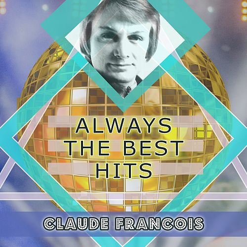 Always The Best Hits de Claude François