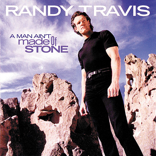 Play & Download A Man Ain't Made Of Stone by Randy Travis | Napster