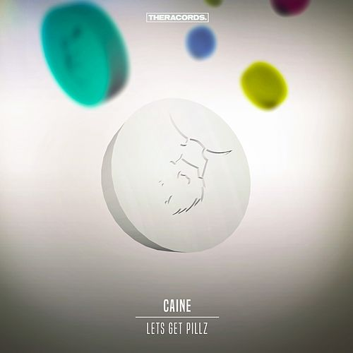 Play & Download Let's Get Pillz by Caine   Napster