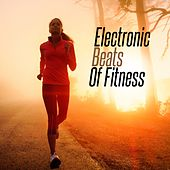 Play & Download Electronic Beats of Fitness by Various Artists | Napster