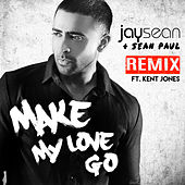 Play & Download Make My Love Go (Remix) by Jay Sean | Napster