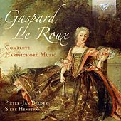Play & Download Gaspard le Roux: Complete Harpsichord Music by Pieter-Jan Belder | Napster