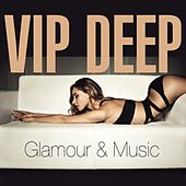 Play & Download VIP Deep (Glamour & Muisic) by Various Artists | Napster