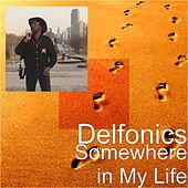 Play & Download Somewhere in My Life by The Delfonics | Napster