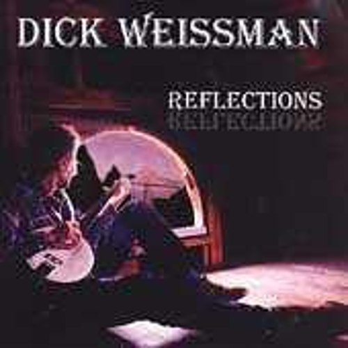 Reflections by Dick Weissman