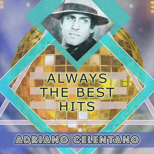 Always The Best Hits di Adriano Celentano