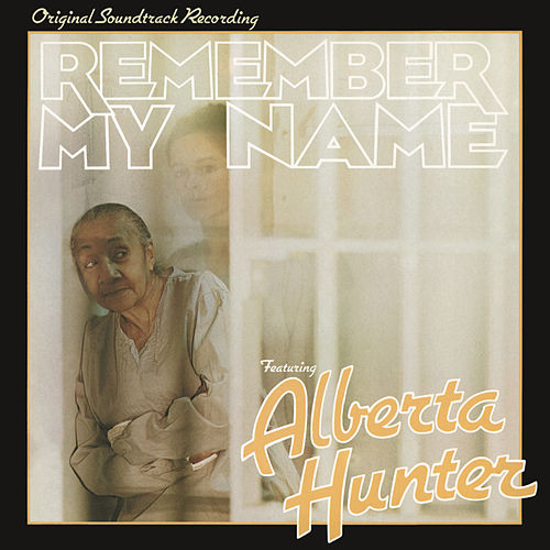 Play & Download Remember My Name (Original Soundtrack Recording) by Alberta Hunter | Napster
