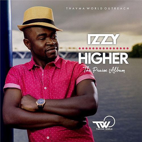 Play & Download Higher (The Praise Album) by Izzy | Napster