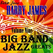 Big Band Jazz Greats Vol. 9 von Harry James
