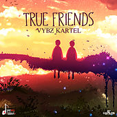 Play & Download True Friends - Single by VYBZ Kartel | Napster