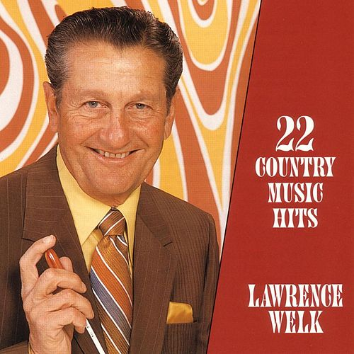Play & Download 22 Great Country Music Hits by Lawrence Welk | Napster