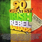 90 Greatest Irish Rebel Songs by Various Artists
