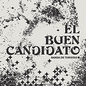 El Buen Candidato - Single by Banda de Turistas