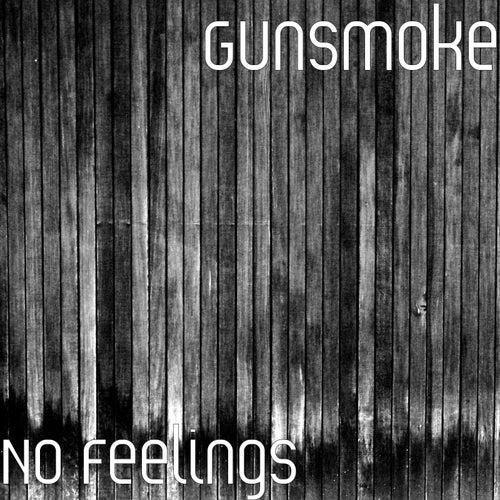 Play & Download No Feelings by Gunsmoke | Napster