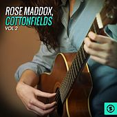 Play & Download Cottonfields, Vol. 2 by Rose Maddox | Napster