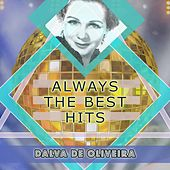 Always The Best Hits von Dalva de Oliveira