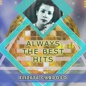 Always The Best Hits von Elizeth Cardoso