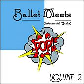 Ballet Meets Pop! Vol. 2 (Instrumental Songs) by Steven C