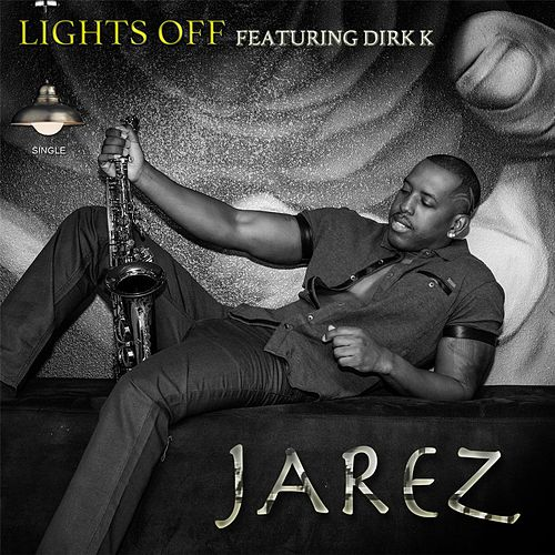 Play & Download Lights Off (feat. Dirk K) by Jarez | Napster