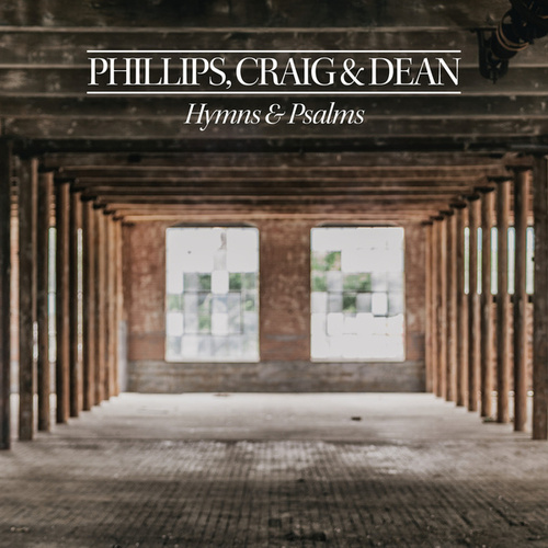 Play & Download Hymns & Psalms by Phillips, Craig & Dean | Napster