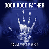 Play & Download Good Good Father by Various Artists | Napster