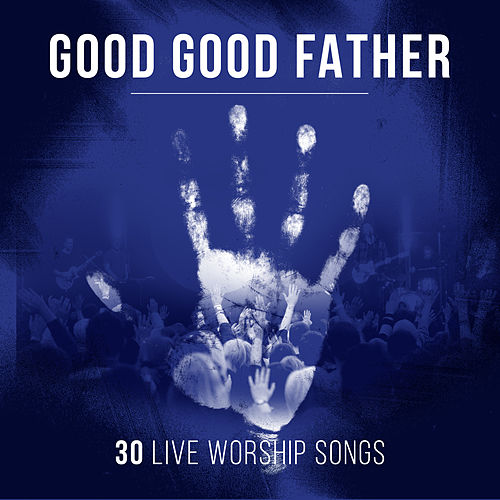 Good Good Father by Various Artists