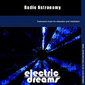 Play & Download Radio Astronomy by Electric Dreams  | Napster