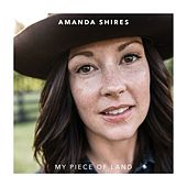Play & Download My Piece of Land by Amanda Shires | Napster