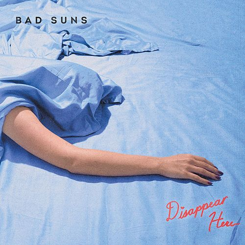Disappear Here by Bad Suns