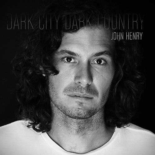 Play & Download Dark City Dark Country by John Henry | Napster