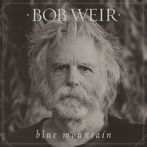 Blue Mountain by Bob Weir
