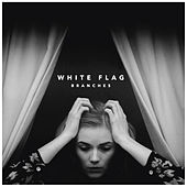 Play & Download White Flag by Branches | Napster