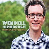 Play & Download Psalms We Sing Together by Wendell Kimbrough | Napster