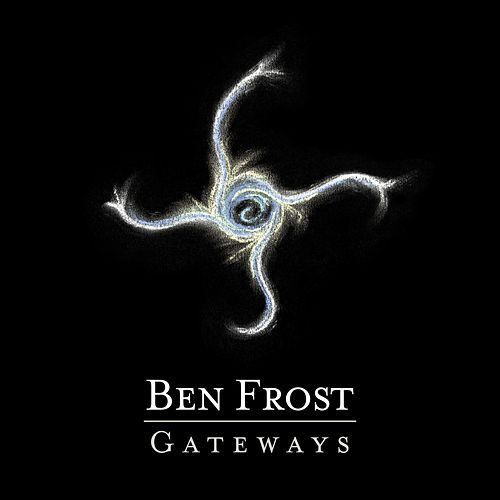 Play & Download Gateways EP by Ben Frost | Napster