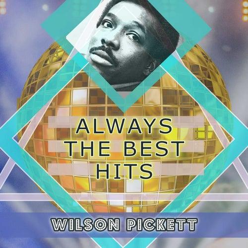 Always The Best Hits by Wilson Pickett