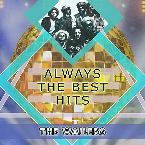 Always The Best Hits di The Wailers