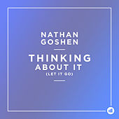 Thinking About It (Let It go) by Nathan Goshen