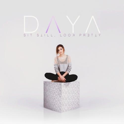 Sit Still, Look Pretty by Daya