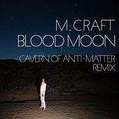 Play & Download Blood Moon (C.O.A-M) Remix by M. Craft | Napster