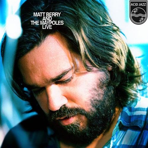 Play & Download Matt Berry and The Maypoles Live by Matt Berry   Napster