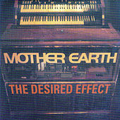 Play & Download Desired Effect Live by Mother Earth | Napster