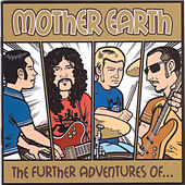 Play & Download The Further Adventures Of by Mother Earth | Napster