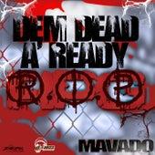 Dem Dead A'Ready (RIP) - Single by Mavado