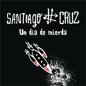 Play & Download Un Día de Mierda by Santiago Cruz | Napster
