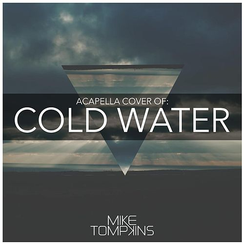 Play & Download Cold Water by Mike Tompkins | Napster