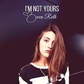 Play & Download I'm Not Yours by Becca Roth | Napster