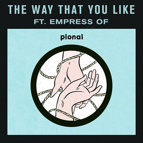 The Way That You Like (feat. Empress Of) by Pional