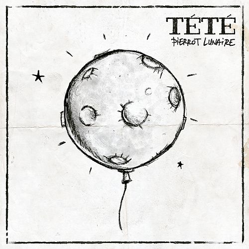 Play & Download Pierrot Lunaire by Tété | Napster